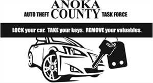 Auto Theft Anoka County Task Force Lock Your Car. take Your Keys. Remove Your Valuables.